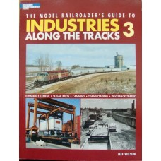 The Model Railroader's Guide To Industries Along The Tracks 3 (Wilson)