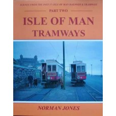 Isle Of Man Railways & Tramways Part Two. Isle Of Man Tramways (Jones) SFTP 17 Part 2