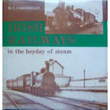 Irish Railways in the heyday of steam (Casserley)