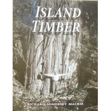Island Timber. A Social History of the Comox Logging Company Vancouver Island  (Mackie)