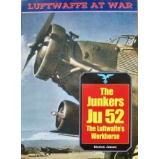 The Junkers Ju52. The Luftwaffe's Workhorse (Jessen)