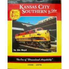 "Kansas City Southern In Color. The Era of ""Streamlined Hospitality"" 1940-1970 (Boyd)"