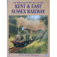 An Illustrated History of the Kent & East Sussex Railway (Scott-Morgan)