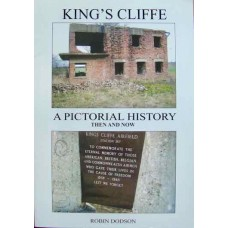 King's Cliffe. A Pictorial History Then And Now. (Dodson)