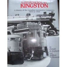 Constructed in Kingston. A History of the Canadian Locomotives Companies 1854 to 1968 (McQueen)