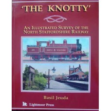 The Knotty. An Illustrated Survey of the North Staffordshire Railway (Jeuda)