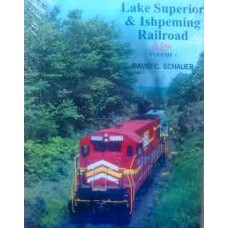 Lake Superior & Ishpeming Railroad In Color Volume 1 (Schauer)