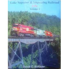 Lake Superior & Ishpeming Railroad In Color Volume 2 (Schauer)