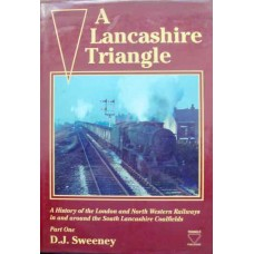 A Lancashire Triangle: History of the LNWR in and Around the South Lancashire Coalfields Part 1 (Sweeney)