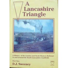 A Lancashire Triangle: History of the LNWR in and Around the South Lancashire Coalfields Part 2 (Sweeney)