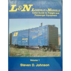 Louisville & Nashville Color Guide to Freight and Passenger Equipment Volume 1 (Johnson)