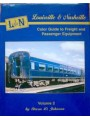 Louisville & Nashville Color Guide to Freight and Passenger Equipment Volume 2 (Johnson)