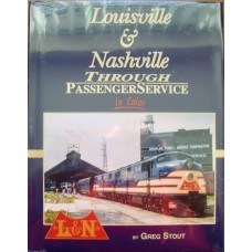 Louisville & Nashville Through Passenger Service In Color (Stout)