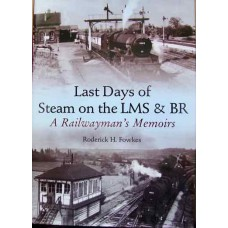 Last Days of Steam on the LMS &BR. A Railwayman's Memoirs (Fowkes)