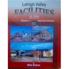 Lehigh Valley Facilities In Color Volume 1: New York Division (Bednar)