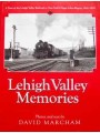 Lehigh Valley Memories. A Tour of the LVRR in New York's Finger Lakes Region 1941-1959 (Marcham)