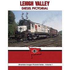 Lehigh Valley Diesel Pictorial (Silverlake Images)