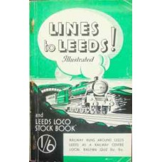 Lines to Leeds! Illustrated and Leeds Loco Stock Book (Various)