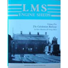 LMS Engine Sheds Volume 5 The Caledonian Railway (Hawkins)