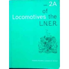 Locomotives of the LNER Part 2A. Tender Engines Classes A1 to A10
