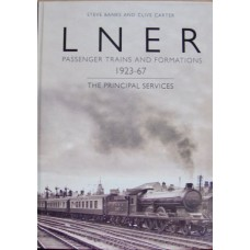 LNER Passenger Trains And Formations 1923-67. The Principal Services (Banks)