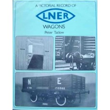 A Pictorial Record Of LNER Wagons (Tatlow)
