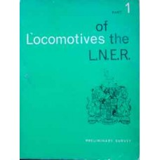 Locomotives of the LNER Part 1 Preliminary Survey