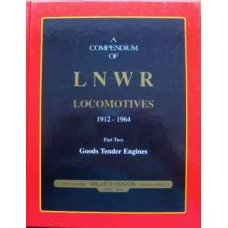 A Compendium Of LNWR Locomotives 1912-1964. Part Two: Goods Tender Engines (Yeadon)