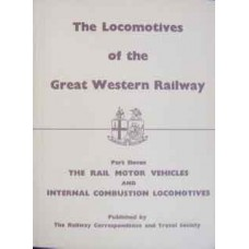 The Locomotives of the Great Western Railway Part Eleven: The Rail Motor Vehicles and Internal Combustion Locomotives (RCTS)