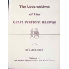 The Locomotives of the Great Western Railway Part Two: Broad Gauge (RCTS)