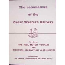 The Locomotives of the Great Western Railway Part Eleven: The Rail Motor Vehicles and Internal Combustion Locomotives (RCTS 1978)