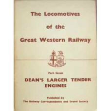 The Locomotives of the Great Western Railway Part Seven: Dean's Larger Tender Engines (RCTS 1976)