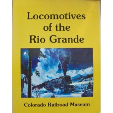 Locomotives of the Rio Grande (Colorado Railroad Museum)