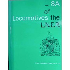 Locomotives of the LNER Part 8A Tank Engines Classes J50 to J70