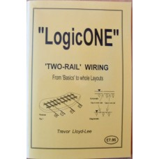 """LogicONE"" Two-Rail Wiring From Basics to Whole Layouts (Lloyd-Lee)"