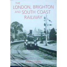 The London, Brighton And South Coast Railway (Minnis)