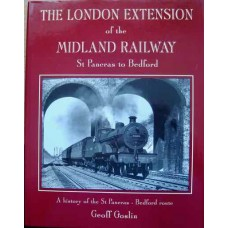 The London Extension of the Midland Railway St Pancras to Bedford (Goslin)