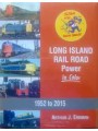 Long Island Rail Road Power In Color 1952 to 2015 (Erdman)