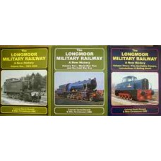 The Longmoor Military Railway: A New History Volumes 1 2 & 3 (Ronald)