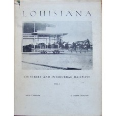 Louisiana: Its Street And Interurban Railways Vol. 1 (Hennick)