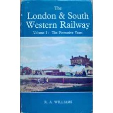 The London & South Western Railway Volume 1: The Formative Years (Williams)
