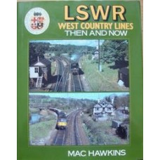 LSWR West Country Lines Then and Now (Hawkins)