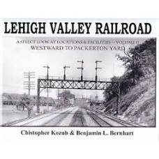 Lehigh Valley Railroad. A Select Look At Locations & Facilities Vol 2 Westward To Packerton Yard  (Kozub)