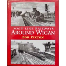 Main Line Railways Around Wigan (Pixton)