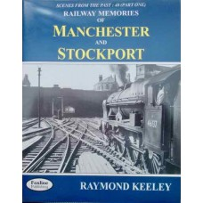 Railway Memories Of Manchester And Stockport (Keeley) SFTP 40 Part 1