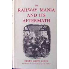 The Railway Mania And Its Aftermath (Lewin)