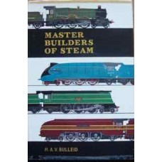 Master Builders Of Steam (Bulleid)