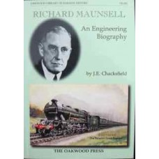 Richard Maunsell: An Engineering Biography (Chacksfield)