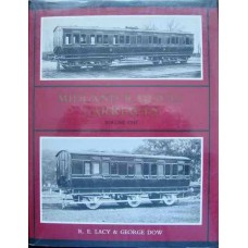 Midland Railway Carriages Volume One (Lacy)