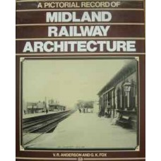 A Pictorial Record Of Midland Railway Architecture (Anderson)